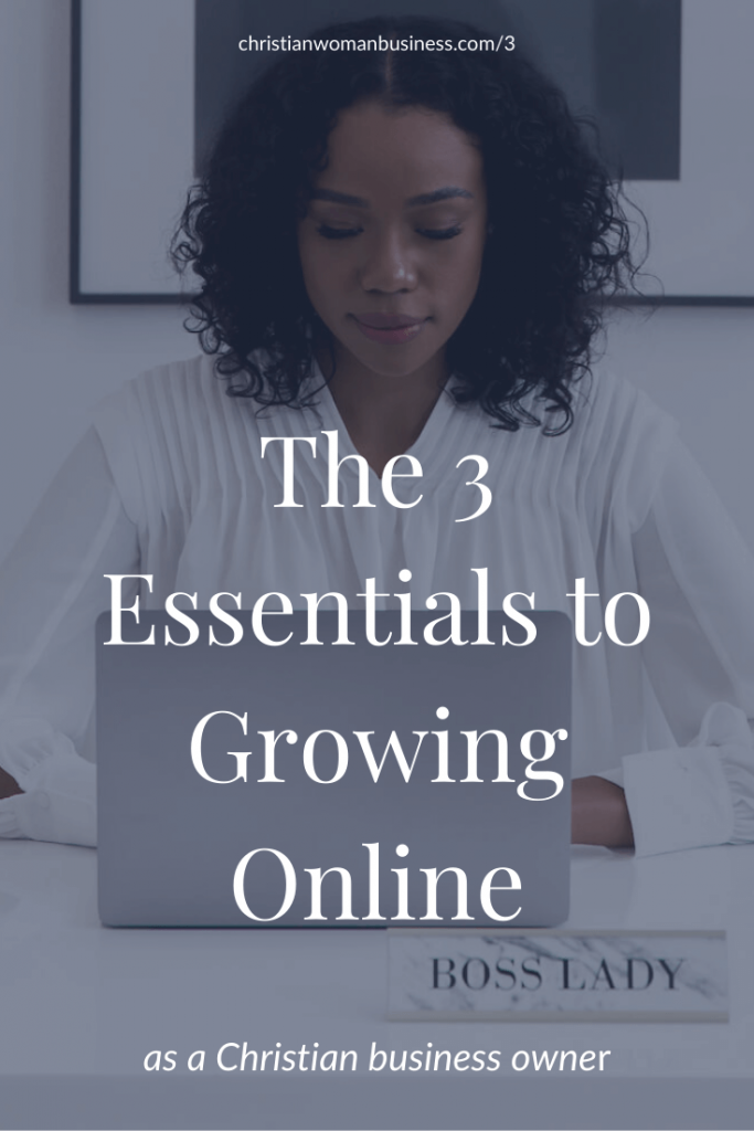 The 3 Essentials to Growing Online