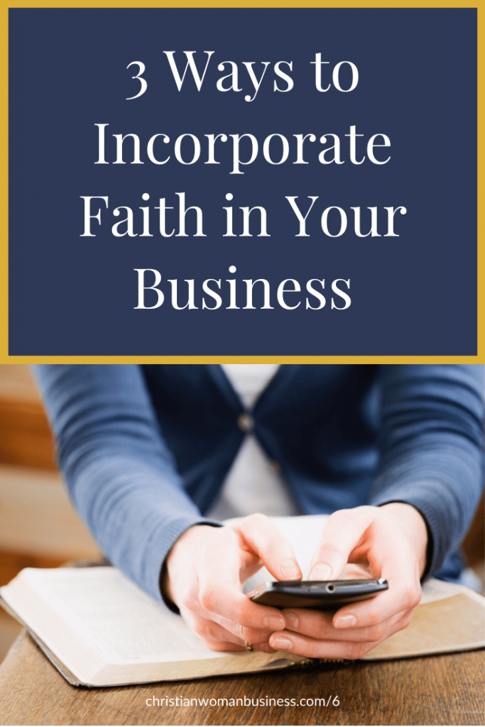 3 ways to incorporate faith in your business