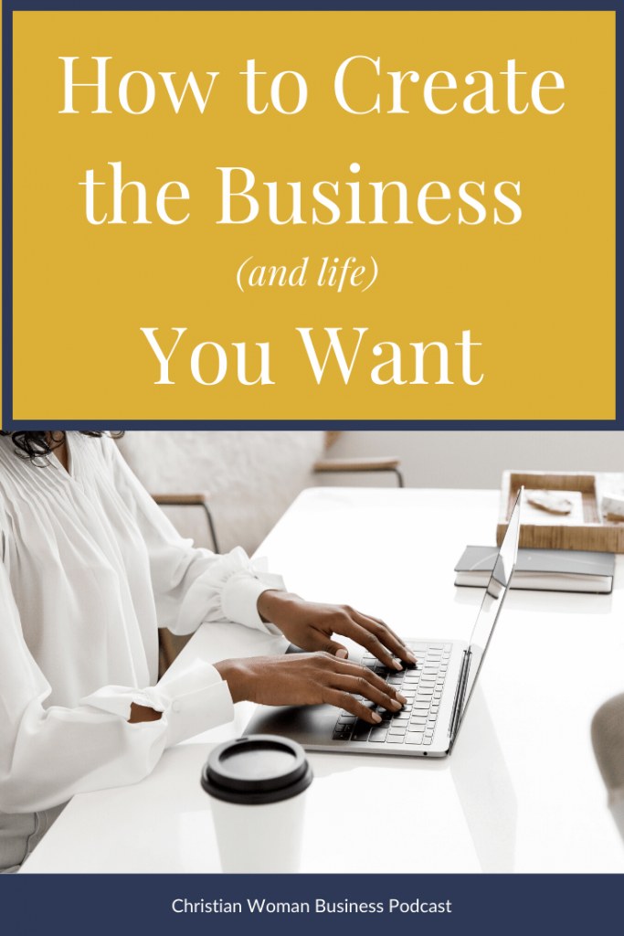 Create the Business You Want