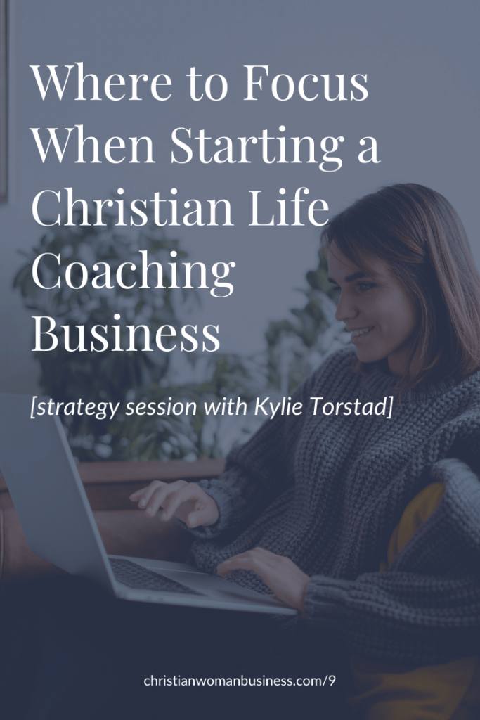 where to focus when starting a Christian life coaching business