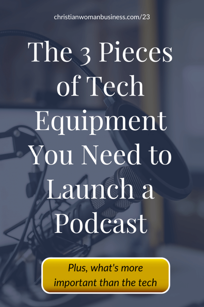 the 3 pieces of equipment you need to launch a podcast