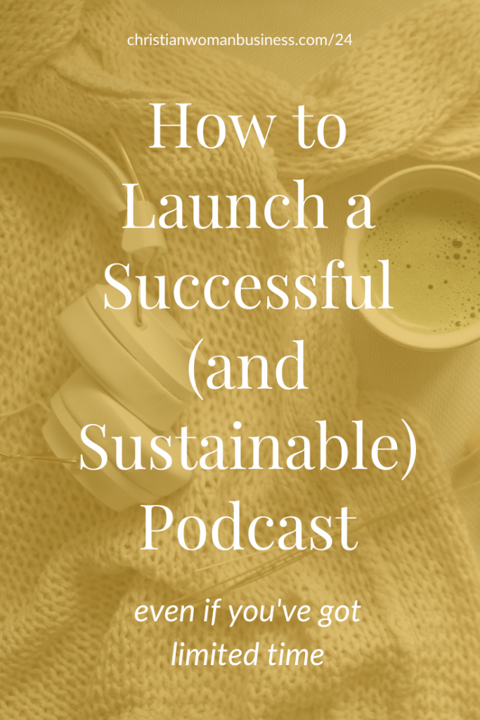 How to launch a successful (and sustainable) podcast
