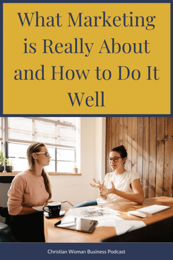 What Marketing is Really About and How to Do It Well - 2 women sitting at a desk talking